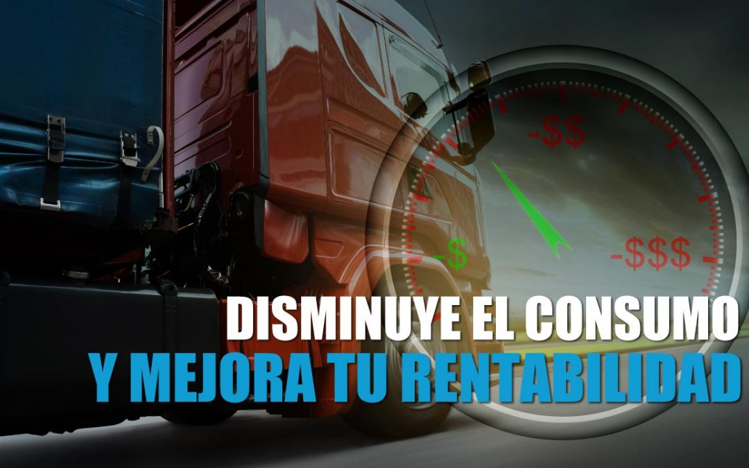 Disminuye el Consumo de Combustible y Mejora tu Rentabilidad